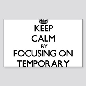 Keep Calm by focusing on Temporary Sticker