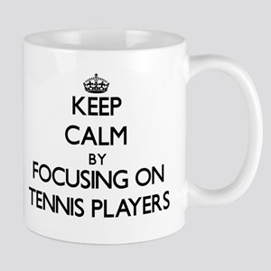 Keep Calm by focusing on Tennis Players Mugs