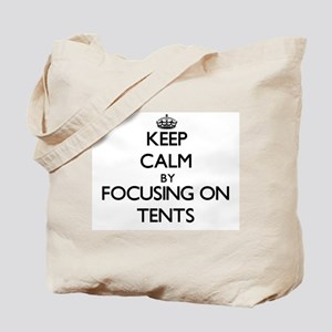 Keep Calm by focusing on Tents Tote Bag