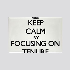 Keep Calm by focusing on Tenure Magnets