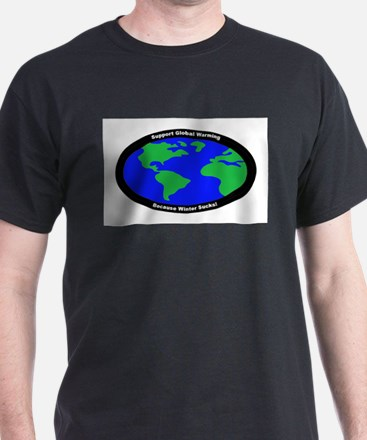 Support Global Warming Because Winter Sucks.png T-