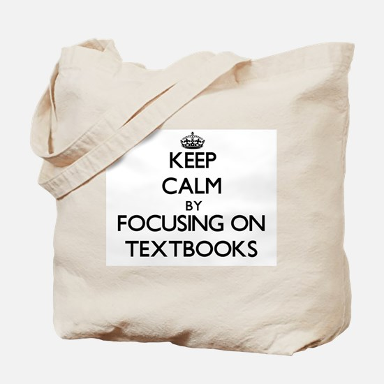 Keep Calm by focusing on Textbooks Tote Bag