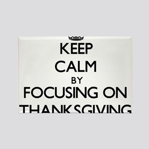 Keep Calm by focusing on Thanksgiving Magnets