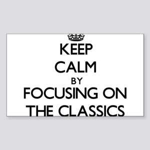 Keep Calm by focusing on The Classics Sticker