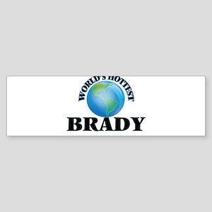World's hottest Brady Bumper Sticker