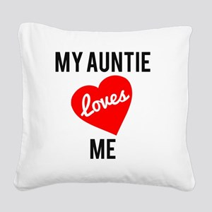 My Aunti Loves Me Square Canvas Pillow