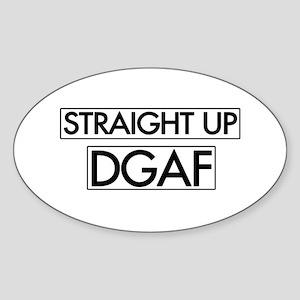 Straight Up DGAF Sticker (Oval)