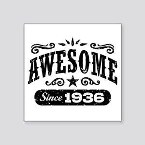 "Awesome Since 1936 Square Sticker 3"" x 3"""