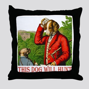 THIS DOG WILL HUNT Throw Pillow