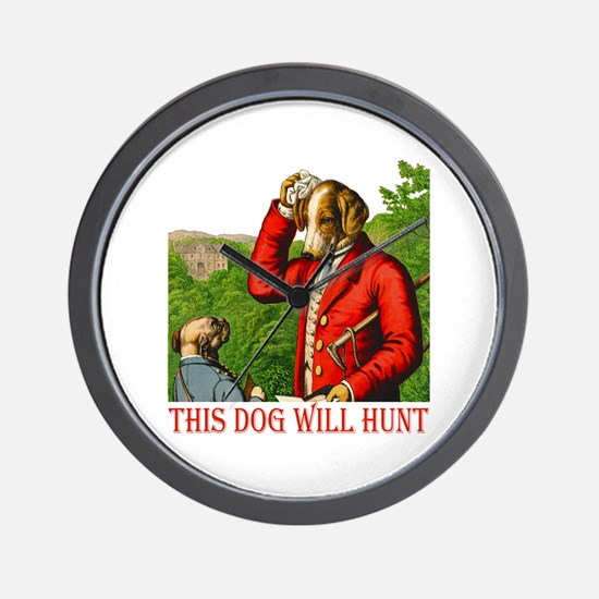 THIS DOG WILL HUNT Wall Clock