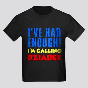 Had Enough Calling Dziadek T-Shirt