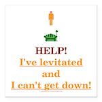 Help! I've Levitated! Square Car Magnet 3