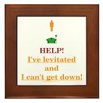 Help! I've Levitated! Framed Tile