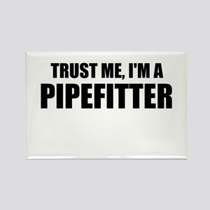 Trust Me, I'm A Pipefitter Magnets