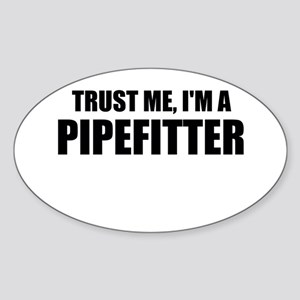 Trust Me, I'm A Pipefitter Sticker