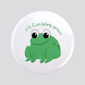 "Its Fun Being Green 3.5"" Button"