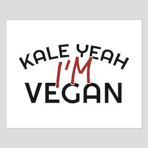 Kale Yeah I'm Vegan Posters