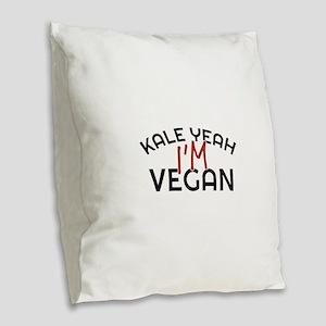 Kale Yeah I'm Vegan Burlap Throw Pillow