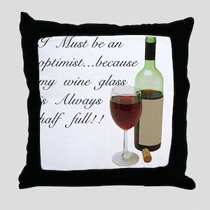 Wine Glass Half Full Optimist Throw Pillow