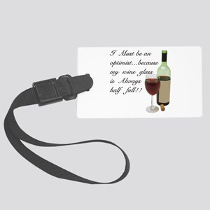 Wine Glass Half Full Optimist Large Luggage Tag