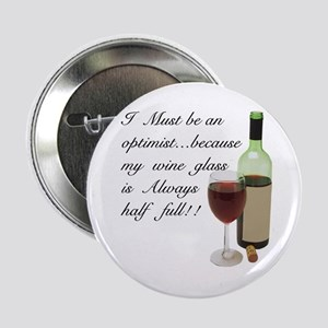 "Wine Glass Half Full Optimist 2.25"" Button"