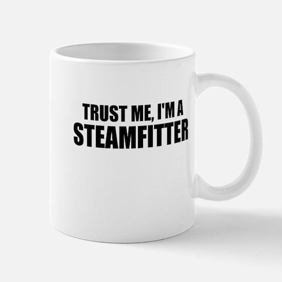 Trust Me, I'm A Steamfitter Mugs