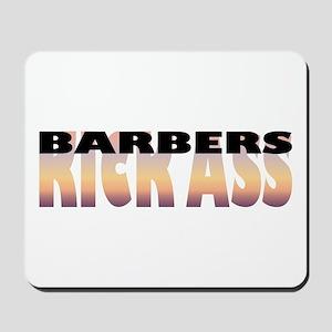 Barbers Kick Ass Mousepad
