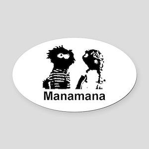 Manamana2 Oval Car Magnet