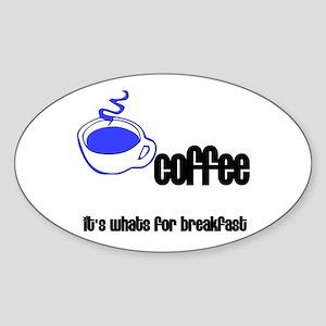 Coffee, It's what's for break Oval Sticker