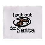 I Put Out For Santa Throw Blanket