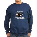 I Put Out For Santa Sweatshirt