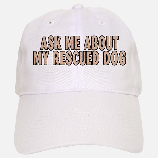 My rescued dog - Baseball Baseball Cap