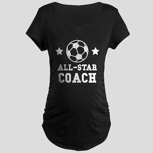 All Star Soccer Coach Maternity T-Shirt