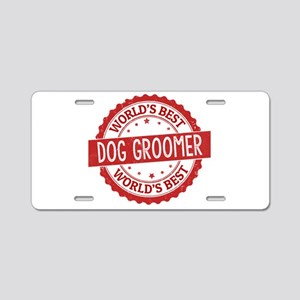 World's Best Dog Groomer Aluminum License Plate