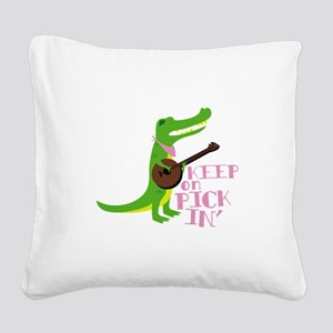 Keep On Pickin Square Canvas Pillow