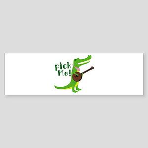 Pick Me Bumper Sticker