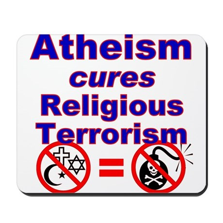 Atheism Cures Terrorism Mousepad