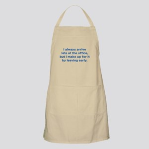 I Always Arrive Late At The Office Apron