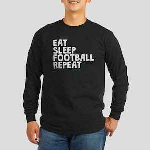 Eat Sleep Football Repeat Long Sleeve T-Shirt