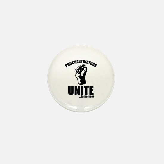 Procrastinators Unite ... Tomorrow Mini Button