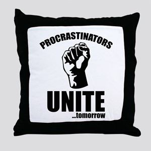 Procrastinators Unite ... Tomorrow Throw Pillow