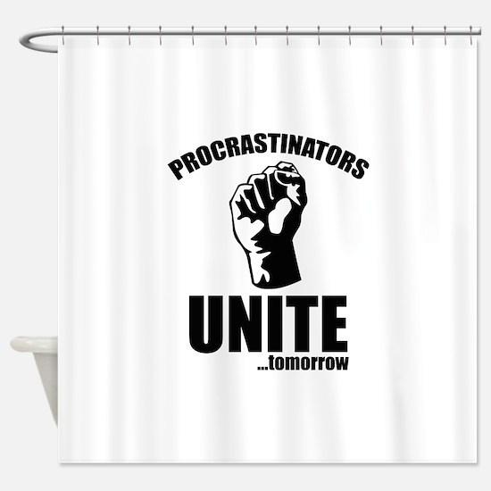 Procrastinators Unite ... Tomorrow Shower Curtain