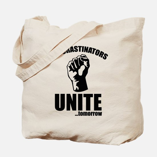 Procrastinators Unite ... Tomorrow Tote Bag