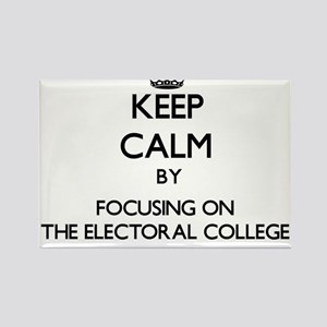 Keep Calm by focusing on THE ELECTORAL COL Magnets
