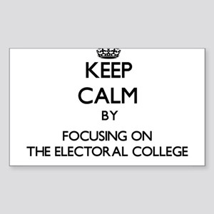 Keep Calm by focusing on THE ELECTORAL COL Sticker