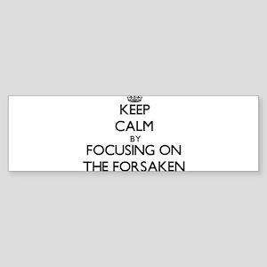 Keep Calm by focusing on The Forsak Bumper Sticker