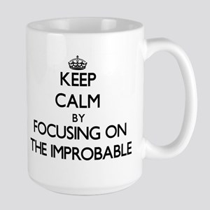 Keep Calm by focusing on The Improbable Mugs