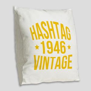 Humor Hashtag 1946 Vintage Burlap Throw Pillow