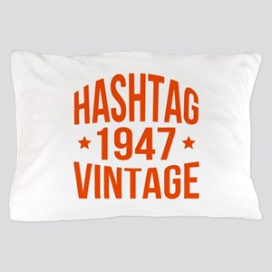 Humor 1947 Hashtag Vintage Pillow Case