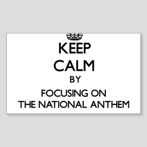 Keep Calm by focusing on The National Anth Sticker